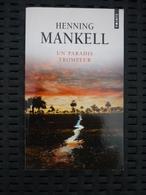 Henning Mankell: Un Paradis Trompeur/ Points, 2014 - Livres, BD, Revues