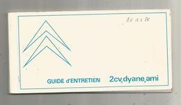 CITROEN 2 CV ,  DYANE ,AMI , Guide D'entretien, 1970,  Dyane 4 Berline ,garage RAISON ,  Chatellerault,frais Fr 3.15e - Old Paper