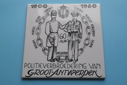 1900 - 1960 > 60 Jaar POLITIEVERBROEDERING Van GROOT-ANTWERPEN ( See / Zie Foto ) Tegel/Politie ! - Organizaciones