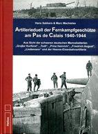 Artillerieduell Der Fernkampfgeschütze Am Pas De Calais 1940-1944. Sakkers, Hans/ Machielse, Marc - Books