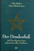 Der Drudenfuss - Auf Den Spuren Eines Geheimnisvollen Zeichens. Stöber, Otto/ Biedermann, Hans - Sonstige