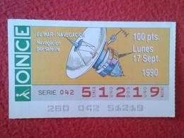 CUPÓN DE ONCE LOTTERY CIEGOS SPAIN LOTERÍA ESPAÑA BLIND 1990 EL MAR THE SEA LA MER NAVEGACIÓN POR SATÉLITE SATELLITE VER - Billetes De Lotería