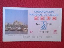 CUPÓN DE ONCE LOTTERY CIEGOS SPAIN LOTERÍA ESPAÑA BLIND 1986 ESPAGNE PALMA MALLORCA CATEDRAL CATHEDRAL BALEARIC ISLANDS - Billetes De Lotería