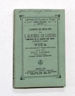 Barberis - L' Apostolo Del Secolo XVIII Ossia S. Alfonso De Liguori 1^ Ed. 1887 - Altri