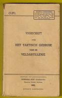 VOORSCHRIFT OVER HET TAKTISCH GEBRUIK VAN DE VELDARTILLERIE 234blz ©1962 LANDMACHT ARTILLERIE MILITAIR ANTIQUARIAAT Z396 - Documents