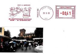 ITALIA - 2003 RHO (MI) Veduta Del Mercato - 22^ Manif. Naz. Aicam - Affrancatura Meccanica Rossa Red Meter SPECIMEN - Vacanze & Turismo