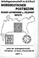 Arbeitsgemeinschaft Im B.D Ph.ev. - Norddeutscher PostBEZIRK - ELSASS- LOthringen 1870-1871 HEFT 5 - Filatelie En Postgeschiedenis