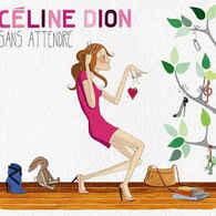 Céline Dion -Sans Attendre (digipak) - Sonstige - Franz. Chansons