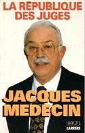 La République Des Juges De Jacques Médecin (1996) - Livres, BD, Revues
