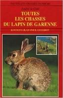 Toutes Les Chasses Du Lapin De Garenne De André Le Gall (2000) - Sin Clasificación
