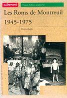 Les Roms De Montreuil 1945-1975 De Béatrice Jaulin (2000) - Books, Magazines, Comics