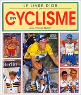 Le Livre D'or Du Cyclisme 1999 De Jean-François Quénet (1999) - Books, Magazines, Comics