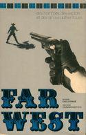Far West : Des Hommes, Des Exploits Et Des Armes Authentiques De Robert Cunnington (1974) - Books, Magazines, Comics