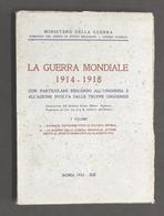 WWI - Mattioli - La Guerra Mondiale 1914 - 1918 I Vol. - Ungheria - 1^ Ed. 1935 - Altri