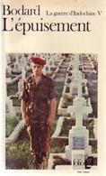 La Guerre D'Indochine Tome V : L'épuisement De Lucien Bodard (1973) - Livres, BD, Revues