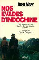 Nos évadés D'Indochine De René Mary (1992) - Livres, BD, Revues