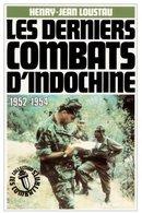 Les Derniers Combats D'Indochine (1952-1954) De Henry-Jean Lousteau (1986) - Livres, BD, Revues