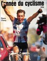 L'année Du Cyclisme 1994 De Pierre Chany (1994) - Books, Magazines, Comics