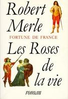 Fortune De France Tome IX : Les Roses De La Vie De Robert Merle (1995) - Books, Magazines, Comics