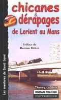 Chicanes Et Dérapages De Lorient Au Mans De Thierry Le Bras (2006) - Books, Magazines, Comics
