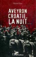 Aveyron Croatie, La Nuit De Michel Poux (2011) - Books, Magazines, Comics