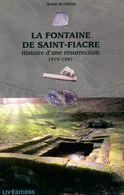 La Fontaine De Saint-Fiacre. Histoire D'une Résurrection (1979-1997) De Anne Scordia (2006) - Libri, Riviste, Fumetti