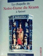 La Chapelle De Notre-Dame Du Krann à Spézet De Claire Arlaux (2006) - Books, Magazines, Comics