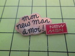 1118A Pin's Pins / Beau Et Rare : THEME : MARQUES / NEW MAN MON NEW MAN A MOI ! - Trademarks
