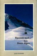 Raconte-moi... Les Deux Alpes De Jack Fournier (1985) - Books, Magazines, Comics