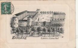 *** 64  ***  BAYONNE  Caserne Du Château-neuf TTB - Bayonne