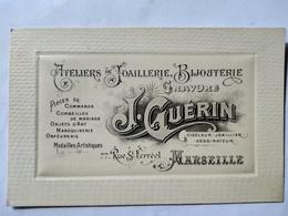 Marseille. - Carte De Visite - Publicité - Bijouterie J. Guérin , Rue St Ferréol - TBE TBE - Cartes De Visite