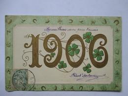 1906 -     TREFLES  A 4 FEUILLES    ...        GAUFFREE   ET DOREE               TTB - Nouvel An