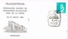 33427. Carta Exposicion ARANJUEZ (Madrid) 1984. Filacentro 84. Ferrocarril, Tren De La Fresa - 1931-Hoy: 2ª República - ... Juan Carlos I