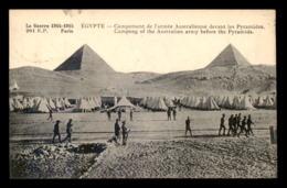 GUERRE 14/18 - EGYPTE - CAMPEMENT DE L'ARMEE AUSTRALIENNE DEVANT LES PYRAMIDES - Guerre 1914-18