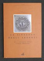 La Sinagoga Degli Argenti Arte E Spiritualità Ebraica A Casale Monferrato - 1996 - Altri