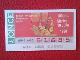 CUPÓN DE ONCE LOTTERY SPAIN LOTERÍA ESPAÑA EL MAR THE SEA LA MER NAVEGATIÓN EMBARCACIÓN EGIPCIA EGYPTIAN BOAT EGYPT VER - Billetes De Lotería