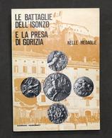 Geromet Le Battaglie Dell'Isonzo E Presa Di Gorizia Nelle Medaglie Vol. I - 1972 - Altri