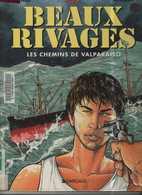 Beaux Rivages T 02 Les Chemins De Valparaiso EO BE- DARGAUD 05/1997 Cothias Juszezak (BI1) - Ediciones Originales - Albumes En Francés