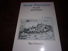BOURBONNAIS  SAINT POURCAIN ET SES ENVIRONS C GREGOIRE  RES UNIVERSIS - Bourbonnais