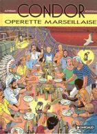 Condor T 05 Opérette Marseillaise EO BE DARGAUD 03/1993  Autheman Rousseau  (BI1) - Ediciones Originales - Albumes En Francés