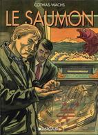 Le Saumon T 01 EO BE DARGAUD 09/1995  Cothias Wachs  (BI1) - Ediciones Originales - Albumes En Francés