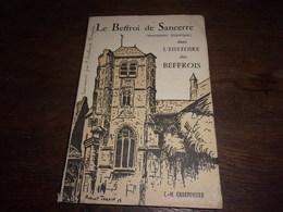 BERRY INDRE / CHER LE BEFFROI DE SANCERRE DANS L HISTOIRE DES BEFFROIS CHARPENTIER  TURPIN - Centre - Val De Loire