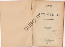 KUMTICH / Cumptich / Tienen Leven Van Sint Gillis - Gedrukt Te Leuven 1907  (N756) - Oud