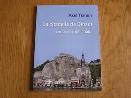 LA CITADELLE DE DINANT Sentinelle Millénaire Régionalisme Haute Meuse Histoire Sac Guerre 14 18 Vallée Mosane - Culture