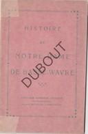 BASSE-WAVRE/WAVER L' Histoire De Notre Dame   (N753) - Livres, BD, Revues