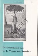 KERSELARE/EDELARE/Oudenaarde Geschiedenis Van OLVrouw - E.H. Soens - Met Talrijke Illustraties  (N757) - Antiguos