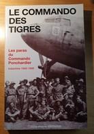 Les Paras Du Commando Ponchardier INDOCHINE 1945 1946 Le Commando Des Tigres Avec Dédicace De L'auteur - Frans