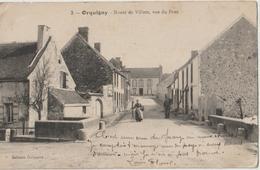 ORQUIGNY - Route De Villers, Vue Du Pont. Personnages Dans La Rue. - Autres Communes