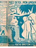 40 60 Alternative Rare CHARLES TRENET PARTITION PRÈS DE TOI MON AMOUR GUY LUYPAERTS 1940 - Música & Instrumentos