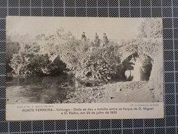 3086) Portugal Valongo Ponte Ferreira Onde Se Deu A Batalha Entre Forças D, Miguel E D. Pedro 1832 - Porto